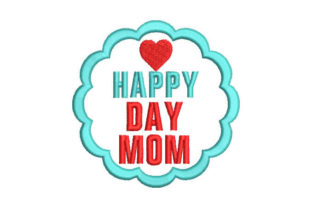 Happy Day Mom Mother's Day Embroidery Design By Embroiderypacks