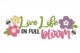 Live Life in Full Bloom Spring Embroidery Design By LizaEmbroidery
