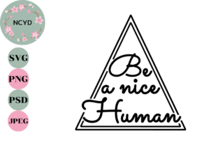 Be a Nice Human SVG Graphic Illustrations By NCYD