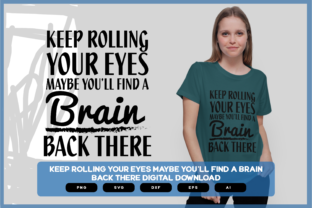 Print on Demand: Keep Rolling Your Eyes Maybe You'll Find Graphic Crafts By merchroll