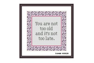 Print on Demand: You Are Not Too Old Self Motivational Graphic Cross Stitch Patterns By Tango Stitch