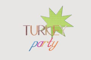Print on Demand: Turkey Party Lettering Cute Thanksgiving Embroidery Design By setiyadissi