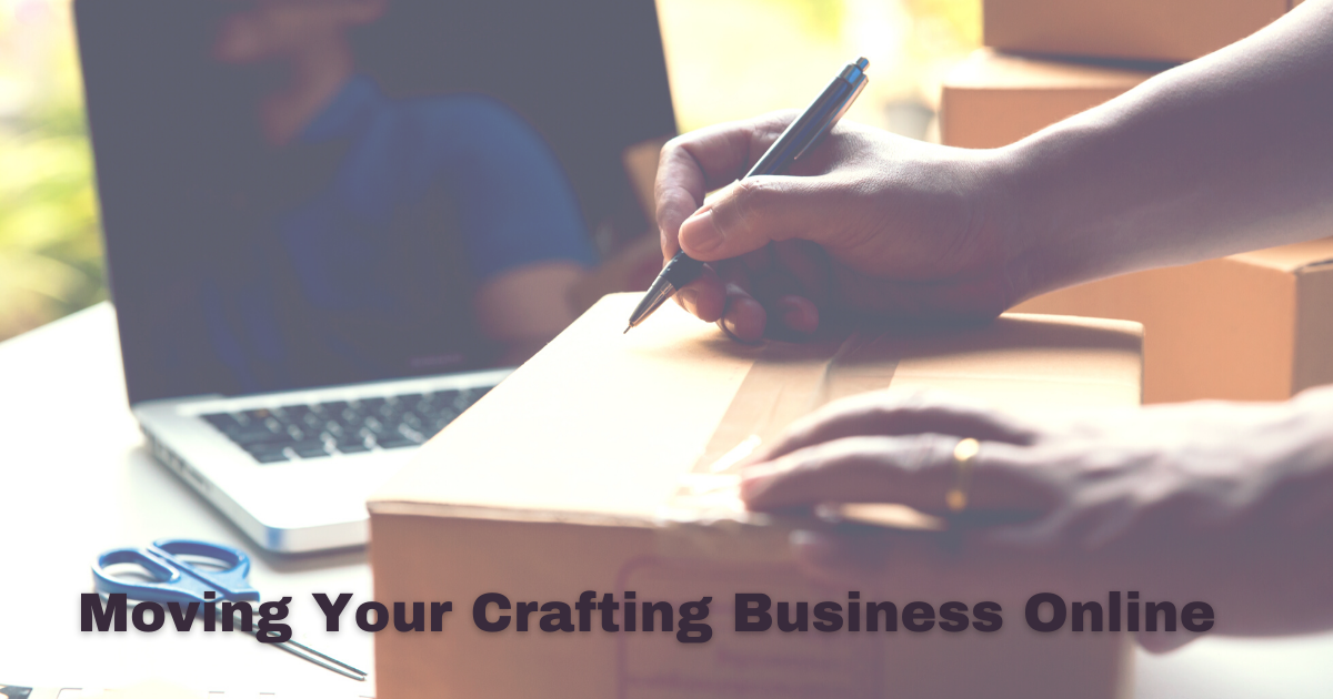 Moving Your Crafting Business Online