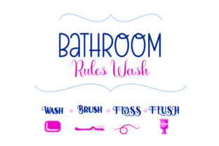 Bathroom Rules Wash – Brush – Floss – Flush Home Craft Cut File By Creative Fabrica Crafts