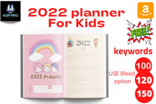 2022 Planner for Kids KDP Interior Graphic KDP Interiors By KDP Pro Team