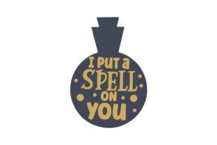 I Put a Spell on You Halloween Craft Cut File By Creative Fabrica Crafts