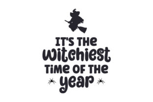 It's the Witchiest Time of the Year Halloween Craft Cut File By Creative Fabrica Crafts