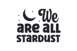 We Are All Stardust Halloween Craft Cut File By Creative Fabrica Crafts