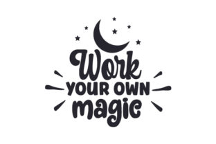 Work Your Own Magic Halloween Craft Cut File By Creative Fabrica Crafts