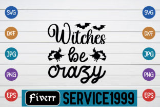 Print on Demand: Witches Be Crazy Graphic Print Templates By fiverrservice1999