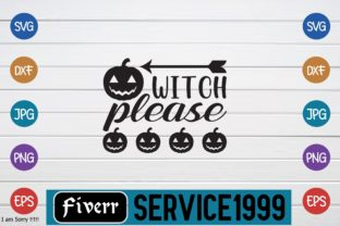 Witch Please Graphic Print Templates By fiverrservice1999
