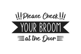 Please Check Your Broom at the Door Halloween Craft Cut File By Creative Fabrica Crafts