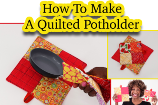 How to Make a Quilted Potholder Classes By wambui