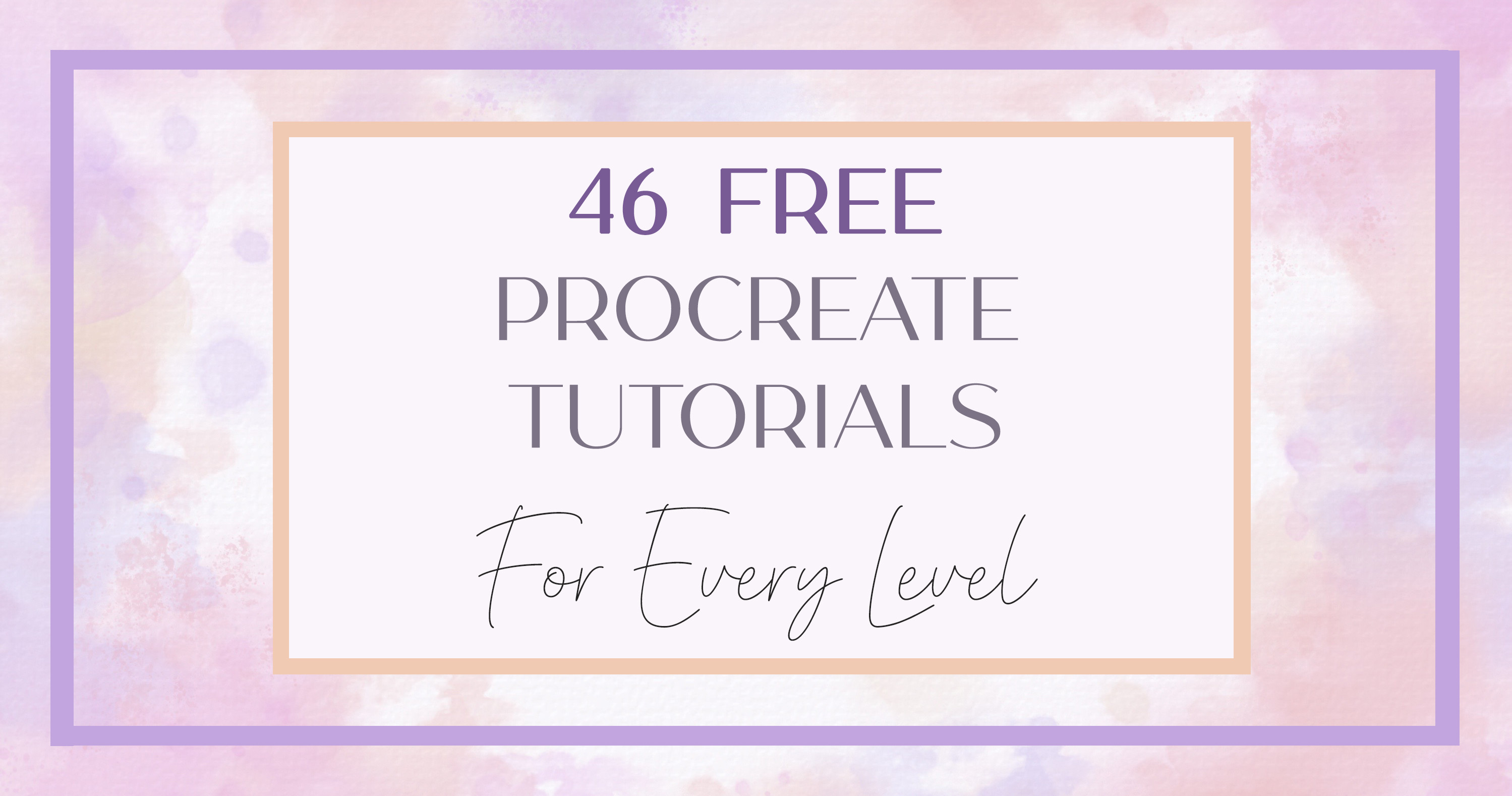35+ Free Procreate Tutorials – #1 Guide for Beginners and Advanced Users
