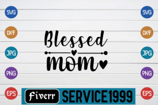 Blessed Mom Graphic Print Templates By fiverrservice1999