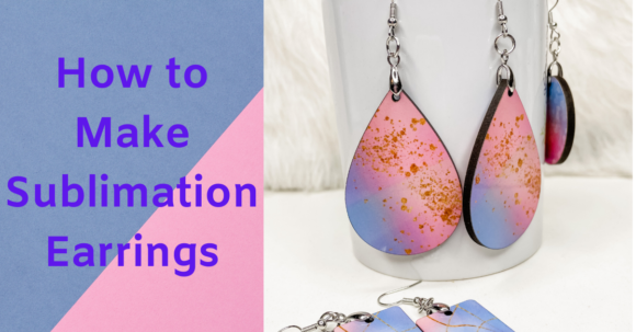 How to Make Sublimation Earrings