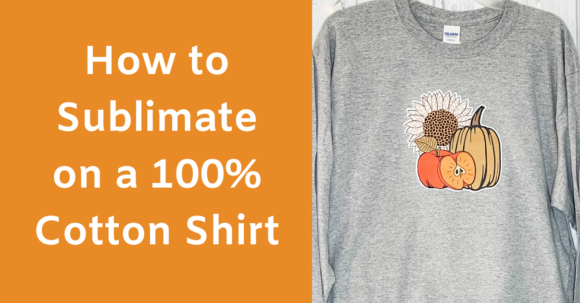 Paid-- How to Add Sublimation to a Cotton Shirt