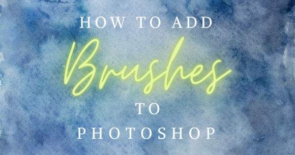 How to Add Brushes in Photoshop