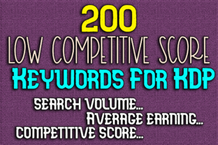 Print on Demand: 200 Low Competitive Score Keywords KDP Graphic KDP Keywords By Mary's Designs