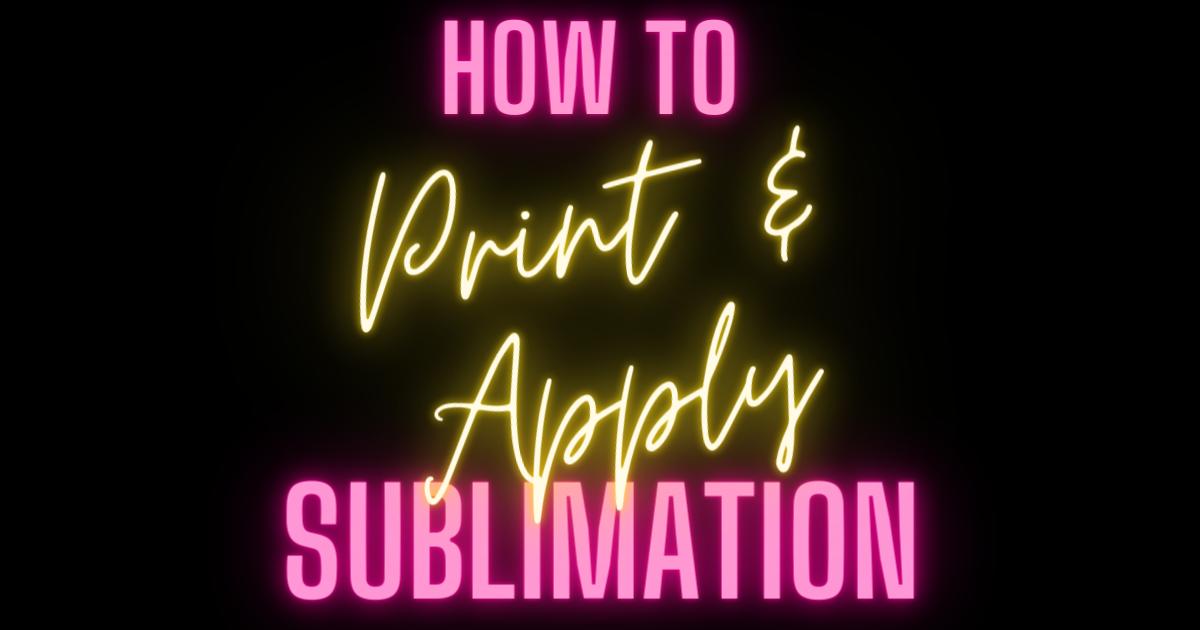 How to Print and Apply Sublimation main article image