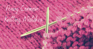Fixing Common Knitting Mistakes