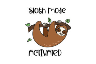 Sloth Mode Activated Animals Craft Cut File By Creative Fabrica Crafts 1