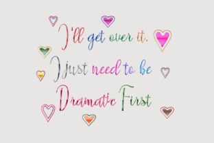 Print on Demand: I'll Get over It Quote Friends Quotes Embroidery Design By setiyadissi