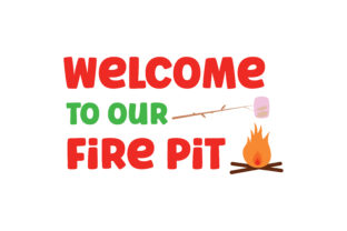 Welcome to Our Fire Pit Nature & Outdoors Craft Cut File By Creative Fabrica Crafts
