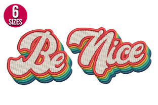 Print on Demand: Be Nice Retro Friends Quotes Embroidery Design By Nations Embroidery