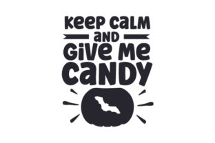 Keep Calm and Give Me Candy Halloween Craft Cut File By Creative Fabrica Crafts