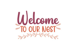 Welcome to Our Nest Bedroom Craft Cut File By Creative Fabrica Crafts