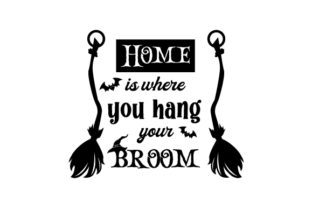 Home is Where You Hang Your Broom Halloween Craft Cut File By Creative Fabrica Crafts 2
