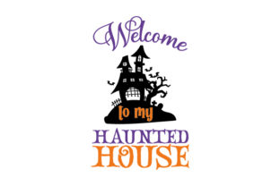 Welcome to My Haunted House Halloween Craft Cut File By Creative Fabrica Crafts