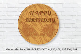 """Print on Demand: 3d Wooden Floral Layer """" HAPPY BIRTHDAY"""" Graphic 3D SVG By kamrun82"""