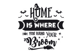 Home is Where You Hang Your Broom Halloween Craft Cut File By Creative Fabrica Crafts