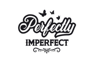 Perfectly Imperfect Motivational Craft Cut File By Creative Fabrica Crafts