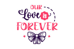 Our Love is Forever Love Craft Cut File By Creative Fabrica Crafts