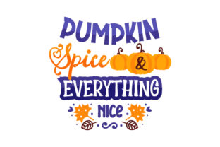 Pumpkin Spice & Everything Nice Fall Craft Cut File By Creative Fabrica Crafts