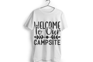 Welcome to Our Campsite Graphic Print Templates By Mb Designer