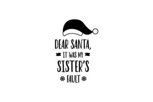 Dear Santa, It Was My Sister's Fault Christmas Craft Cut File By Creative Fabrica Crafts 2