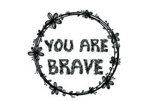 You Are Brave Graphic Print Templates By sabbirtanvir
