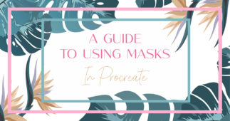 Procreate Masks: How to use Clipping Masks, Layer Masks and Alpha Lock