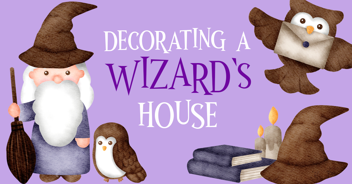 Decorating a Wizard's House