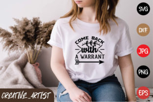 Print on Demand: Come Back with a Warrant Graphic Print Templates By Creative_Artist