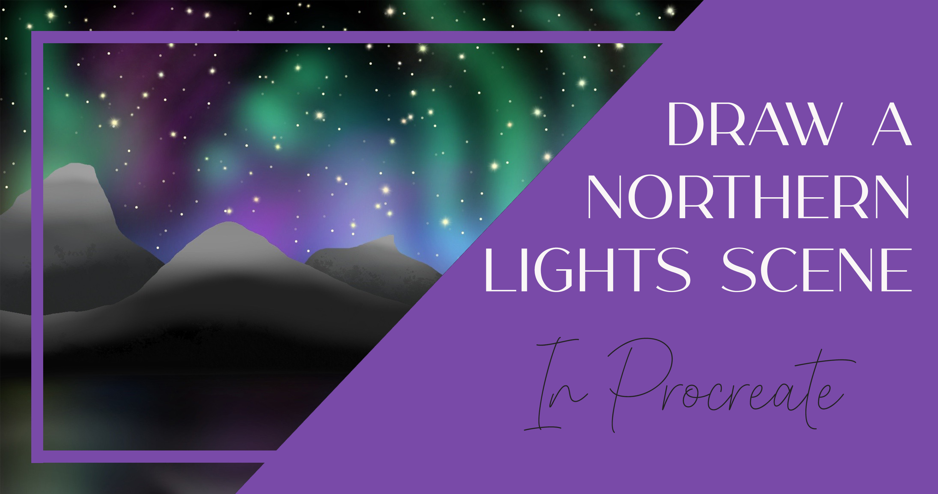 Draw a Northern Lights Scene in Procreate main article image