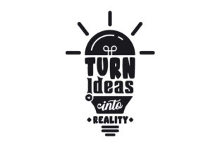 Turn Ideas into Reality Motivational Craft Cut File By Creative Fabrica Crafts