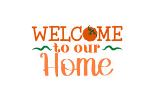 Welcome to Our Home Fall Door Sign Doors Signs Craft Cut File By Creative Fabrica Crafts