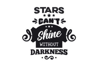 Stars Can't Shine Without Darkness Quotes Craft Cut File By Creative Fabrica Crafts