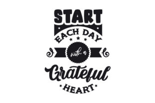 Start Each Day with a Grateful Heart Motivational Craft Cut File By Creative Fabrica Crafts