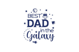 Best Dad in the Galaxy Father's Day Craft Cut File By Creative Fabrica Crafts 1